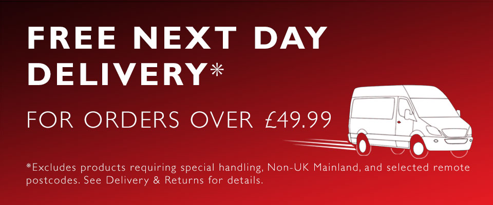 Free Next Day Delivery for orders over £49.99