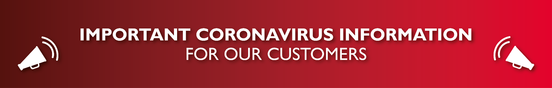 Important Coronavirus information for our Customers